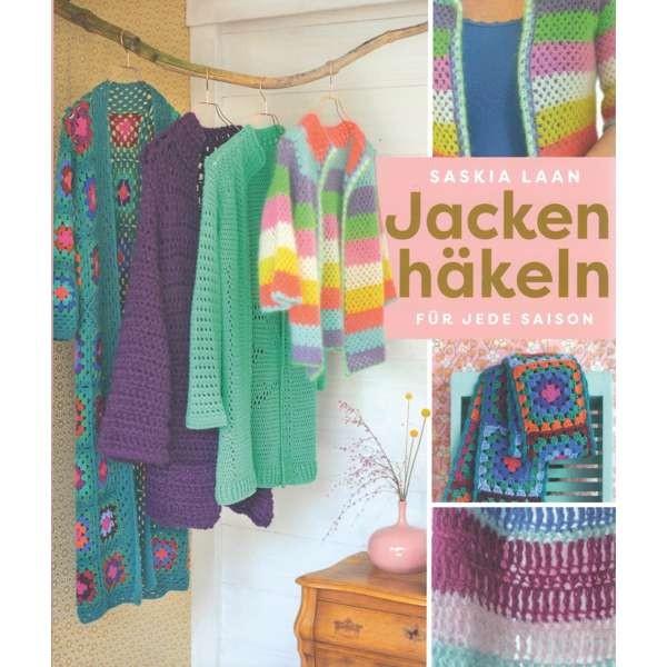 Jacken häkeln für jede Saison von Saskia Laan