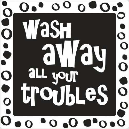"""Einlegelabel zur Seifenherstellung """"wash away all your troubles"""""""